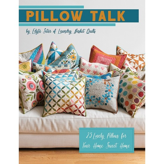 Pillow Talk by Edyta Sitar of Laundry Basket Quilts