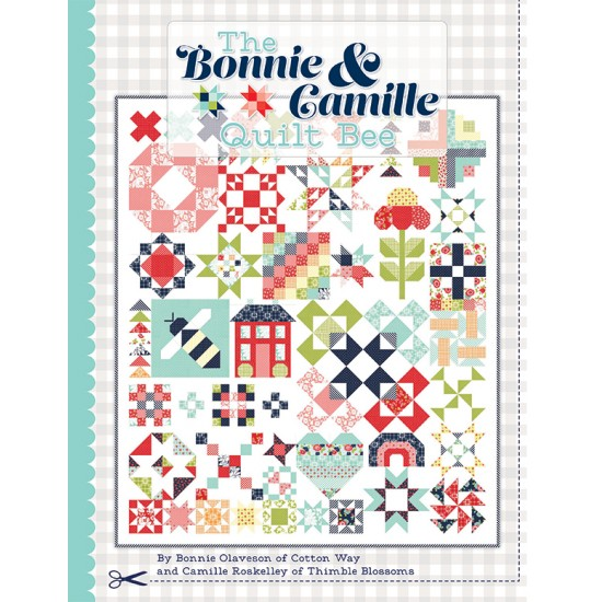 The Bonnie and Camille Quilt Bee - PRE-ORDER DUE NOVEMBER